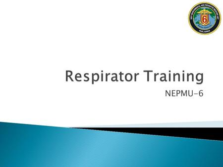 Respirator Training NEPMU-6.