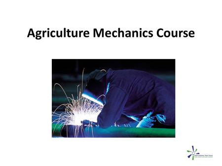 Agriculture Mechanics Course. Goals Recognize respiratory health risks when working in Agricultural Mechanics. Know when and how to wear protective respiratory.