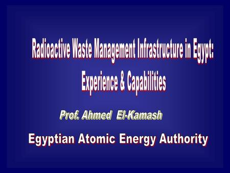 Waste Management System in Egypt Owner (Generator) Regulator RWM Operator Justification Minimization Segregation Transportati on Treatment Conditioning.