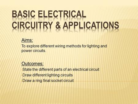 Basic electrical circuitry & applications