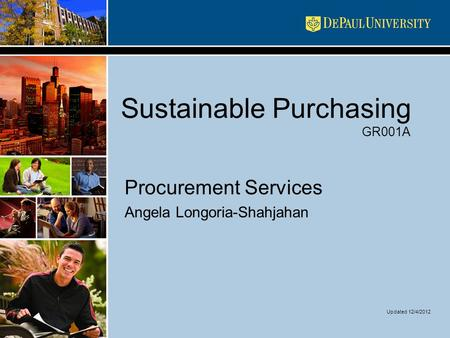 Sustainable Purchasing GR001A Procurement Services Angela Longoria-Shahjahan Updated 12/4/2012.