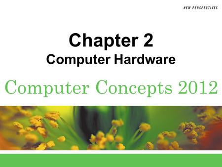 Chapter 2 <strong>Computer</strong> Hardware