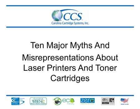 Ten Major Myths And Misrepresentations About Laser Printers And Toner Cartridges.