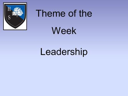 Theme of the Week Leadership. Word of the Day Monday: Direct Tuesday: Inspire Wednesday: Manager Thursday: Motivate Friday: Prominent.