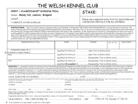 THE WELSH KENNEL CLUB OPEN* / CHAMPIONSHIP* WORKING TRIAL Venue – Blandy Hall, Laleston, Bridgend Dates* ………………………………………………………………………… * COMPLETE AS PER.