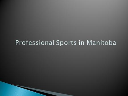 Winnipegs only professional football team. 2PowerPoint 2007.