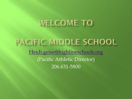 (Pacific Athletic Director) 206.631-5800.