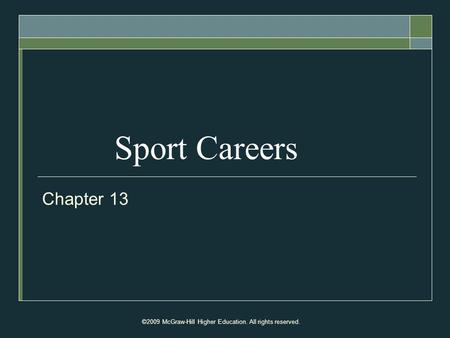 ©2009 McGraw-Hill Higher Education. All rights reserved. Sport Careers Chapter 13.