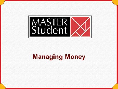 Managing Money. Copyright © Houghton Mifflin Company. All rights reserved.Managing money - 2 Managing Money: The Source of Money Problems Most money problems.