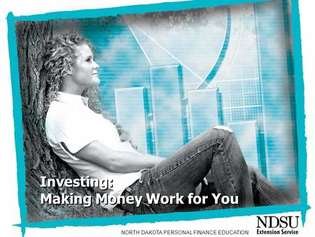 NEFE High School Financial Planning Program Unit Three – Investing: Making Money Work for You Investing: Making Money Work for You Investing: Making Money.