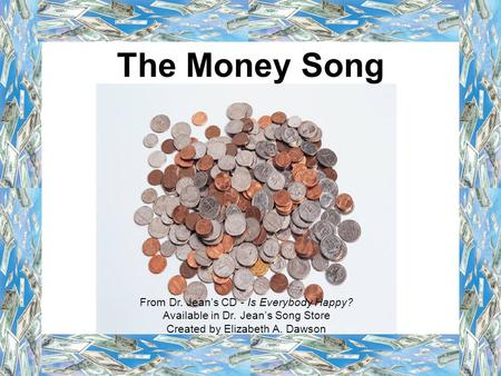 The Money Song From Dr. Jean's CD - Is Everybody Happy?