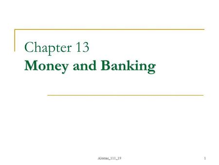 Alomar_111_191 Money and Banking Chapter 13 Money and Banking.