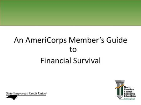 An AmeriCorps Members Guide to Financial Survival.