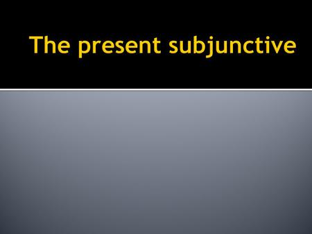 The subjunctive is not technically a tense in that it does not deal with time, but rather a mood in that it deals with conveying emotions, feeling, doubts,