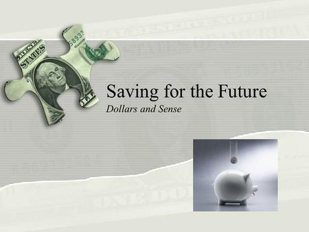 Saving for the Future Dollars and Sense. Copyright Copyright © Texas Education Agency, 2013. These Materials are copyrighted © and trademarked as the.