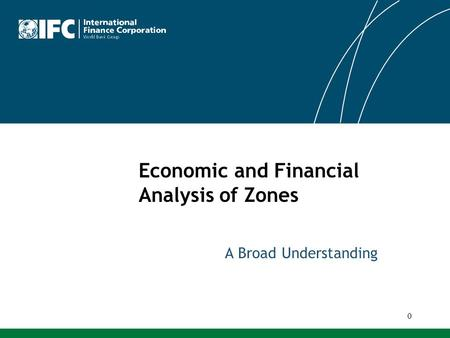 A Broad Understanding 0 Economic and Financial Analysis of Zones.