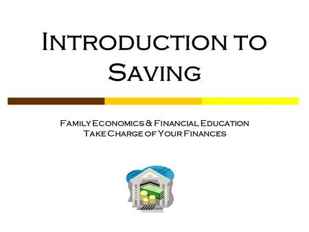 Saving Basics Savings is the portion of current income not spent on consumption. Savings accounts provide an easily accessible place for people to store.
