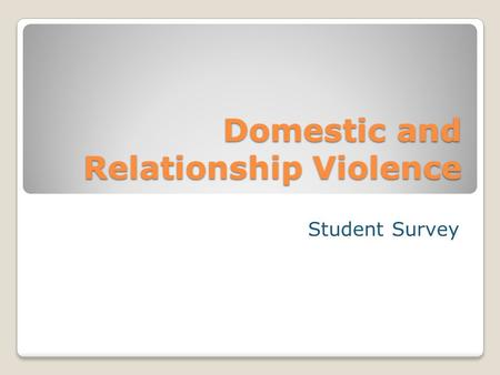Domestic and Relationship Violence Student Survey.