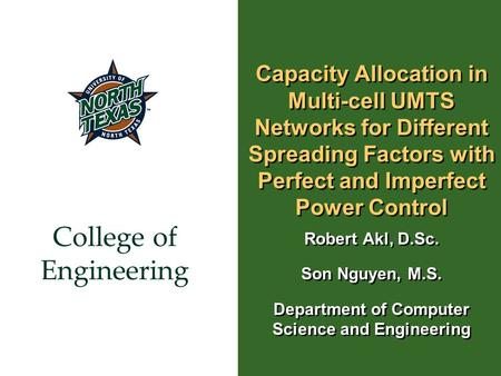 College of Engineering Capacity Allocation in Multi-cell UMTS Networks for Different Spreading Factors with Perfect and Imperfect Power Control Robert.