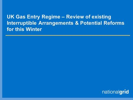UK Gas Entry Regime – Review of existing Interruptible Arrangements & Potential Reforms for this Winter.
