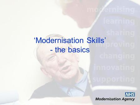 Modernisation Skills - the basics. To be covered: Modernisation methodology Why measure capacity and demand How to measure capacity and demand Summary.