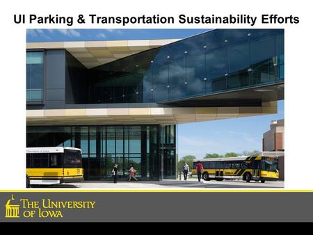 UI Parking & Transportation Sustainability Efforts.