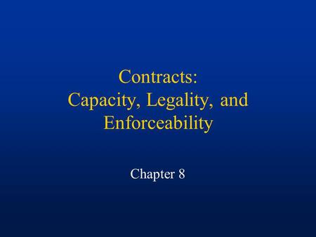 Contracts: Capacity, Legality, and Enforceability