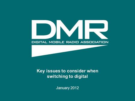 Key issues to consider when switching to digital January 2012.