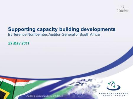 Supporting capacity building developments By Terence Nombembe, Auditor-General of South Africa 29 May 2011.