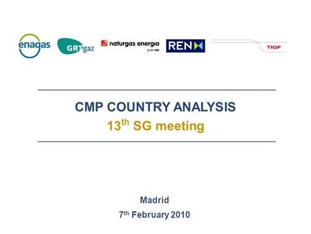 CMP COUNTRY ANALYSIS 13 th SG meeting Madrid 7 th February 2010.