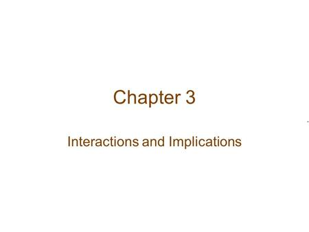 Chapter 3 Interactions and Implications. Entropy.