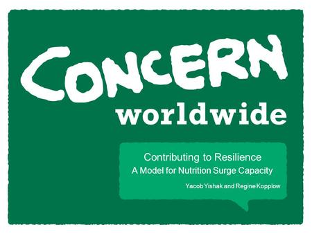 Yacob Yishak and Regine Kopplow Contributing to Resilience A Model for Nutrition Surge Capacity.