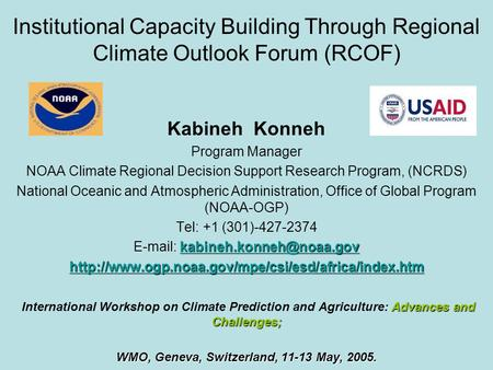 Institutional Capacity Building Through Regional Climate Outlook Forum (RCOF) Kabineh Konneh Program Manager NOAA Climate Regional Decision Support Research.