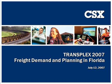 TRANSPLEX 2007 Freight Demand and Planning in Florida July 12, 2007.