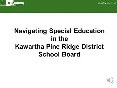 Navigating Special Education in the Kawartha Pine Ridge District School Board.