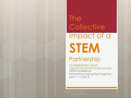 The Collective Impact of a STEM Partnership  AESD Conference Partnerships: Doing More Together April.