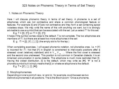 323 Notes on Phonemic Theory in Terms of Set Theory 1. Notes on Phonemic Theory Here I will discuss phonemic theory in terms of set theory. A phoneme is.