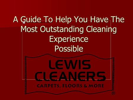 A Guide To Help You Have The Most Outstanding Cleaning Experience Possible.
