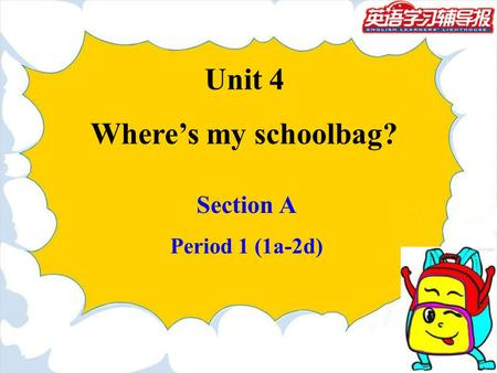 Unit 4 Where's my schoolbag?