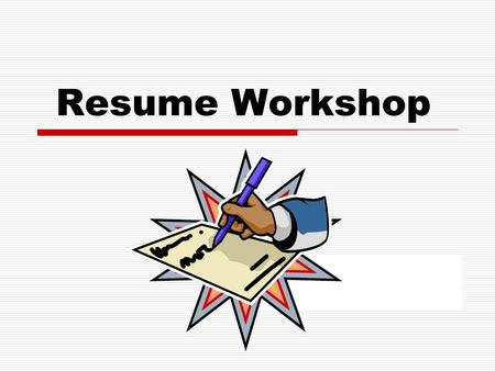 Resume Workshop.