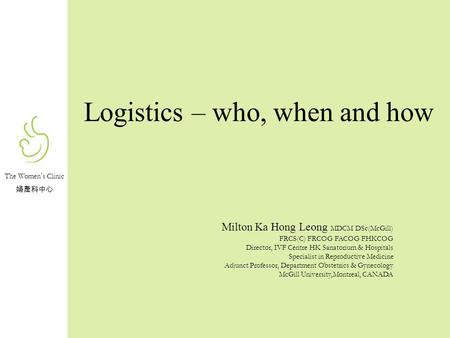 Logistics – who, when and how