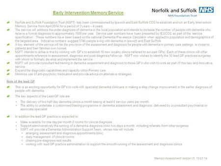 Early Intervention Memory Service Norfolk and Suffolk Foundation Trust (NSFT) has been commissioned by Ipswich and East Suffolk CCG to establish and run.