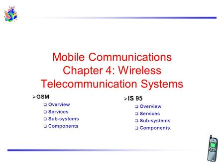 Mobile Communications Chapter 4: Wireless Telecommunication <strong>Systems</strong>