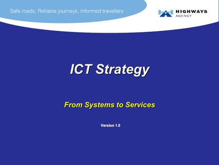 ICT Strategy From Systems to Services Version 1.0 Version 1.0.