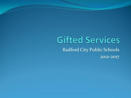 Radford City Public Schools 2012-2017. Screening and Referral Annual Screening Each fall Coordinator screens students referred by teachers following May.