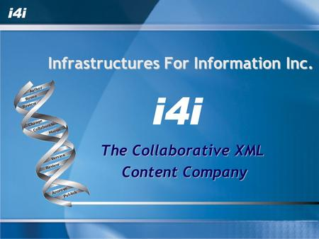Infrastructures For Information Inc. The Collaborative XML Content Company Content Company.