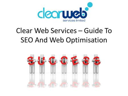 Clear Web Services – Guide To SEO And Web Optimisation.