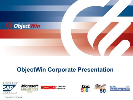 ObjectWin Confidential ObjectWin Corporate Presentation.