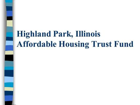 Highland Park, Illinois Affordable Housing Trust Fund.