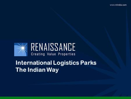 Contents Sr. NoTopics IConcept & Need of an International Logistics Park IIConcept of Regional Hub & Demand & Supply IIIMumbai Region - Bhiwandi Emerging.